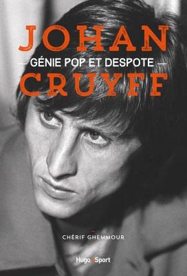 24/01 - Interview de Chérif Ghemmour, auteur de Johan Cruyff, génie pop et despote